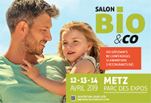 Salon Bio & Co à Metz – 12 au 14 Avril 2019